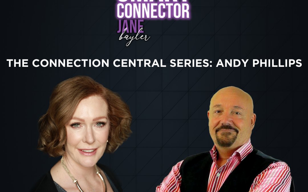 EP24: The Connection Central Series: Andy Phillips