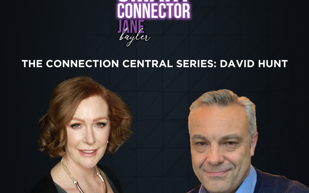 EP28: The Connection Central Series: David Hunt