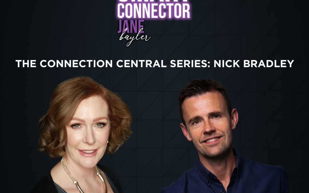 EP30 – The Connection Central Series: Nick Bradley