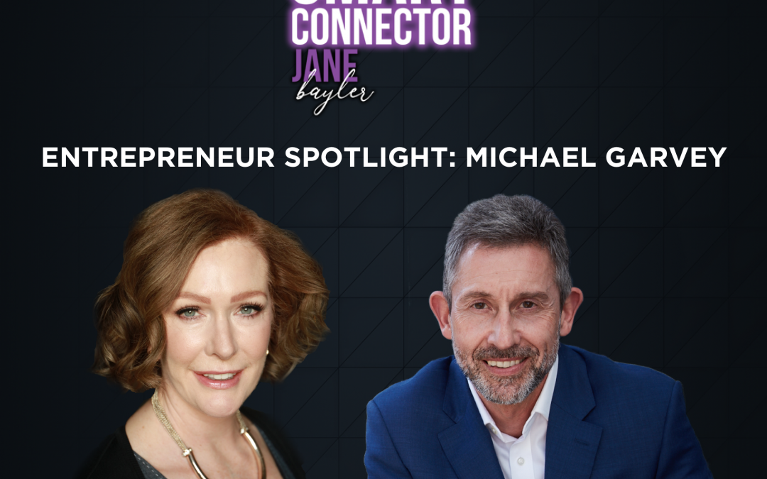 EP31 – Entrepreneur Spotlight: Michael Garvey