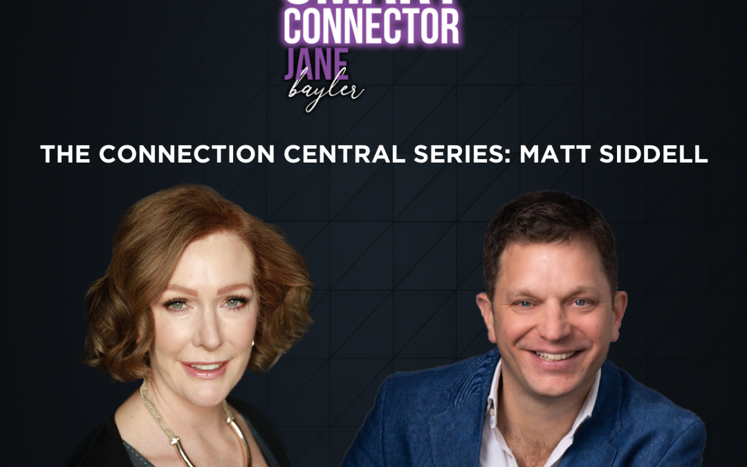 EP32 – The Connection Central Series: Matt Siddell